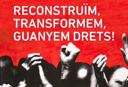 Reconstruïm, transformem, guanyem drets!